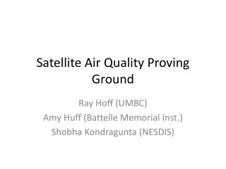 Satellite Air Quality Proving Ground