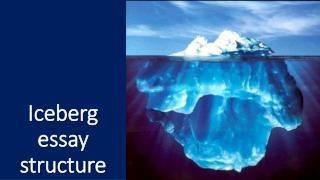 Iceberg essay structure