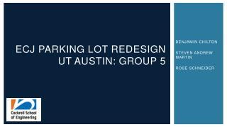 ECJ Parking lot redesign UT  AUSTIN: Group 5