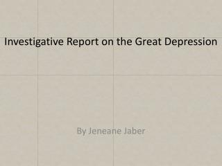 Investigative  Report on the Great Depression