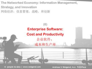 (6)  Enterprise Software: Cost and Productivity 企业软件: 成本和生产率