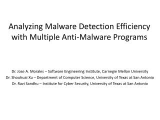 Analyzing Malware Detection Efficiency with Multiple Anti-Malware Programs