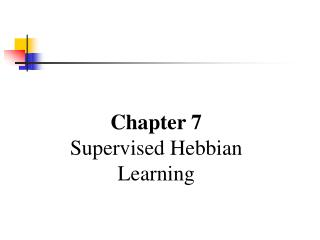 Chapter 7 Supervised  Hebbian Learning