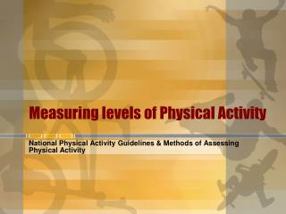 Measuring levels of Physical Activity