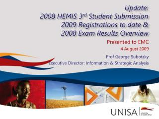 Presented to EMC 4 August 2009 Prof George Subotzky