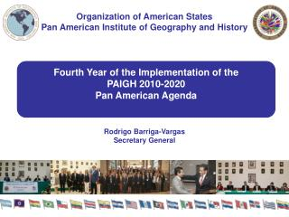 Fourth Year of the Implementation of  the PAIGH 2010-2020 Pan  American Agenda