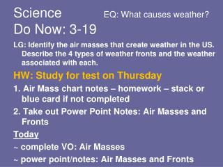 Science            EQ: What causes weather? Do Now:  3-19