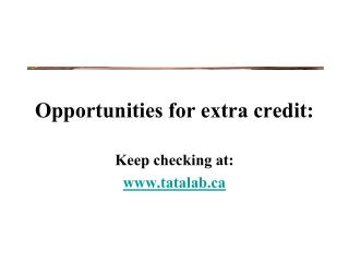 Opportunities for extra credit: