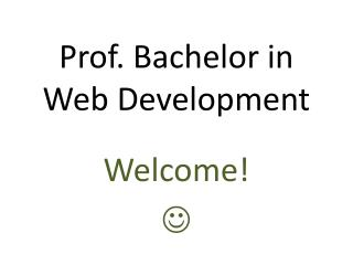 Prof. Bachelor in Web Development