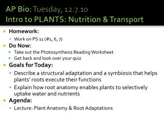 AP Bio:  Tuesday, 12.7.10 Intro to PLANTS: Nutrition & Transport