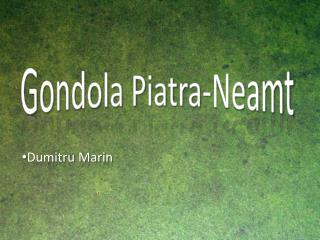 Gondola Piatra- Neamt