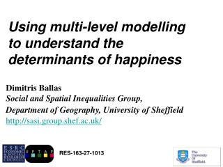 Using  multi-level  modelling to  understand  the  determinants  of  happiness