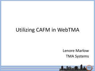 Utilizing CAFM  in WebTMA