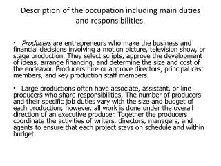 Description of the occupation including main duties  and responsibilities.