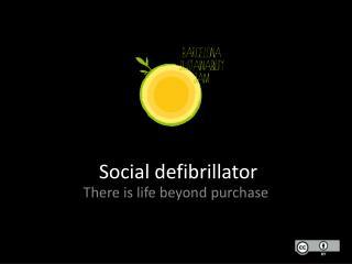 Social  defibrillator