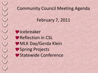 Community Council Meeting Agenda February 7, 2011 Icebreaker Reflection in CSL