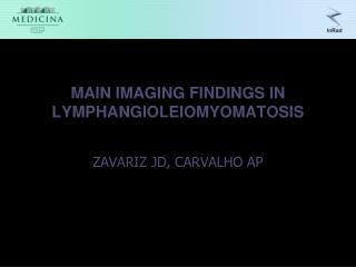 MAIN IMAGING FINDINGS IN LYMPHANGIOLEIOMYOMATOSIS