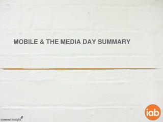 Mobile & the media  day Summary