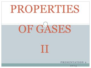 PROPERTIES  OF GASES II