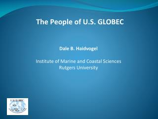 Dale B. Haidvogel Institute of Marine and Coastal Sciences Rutgers University