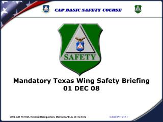 Mandatory Texas Wing Safety Briefing 01 DEC 08