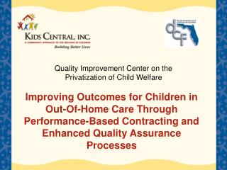 Improving Outcomes for Children in Out-Of-Home Care Through Performance-Based Contracting and Enhanced Quality Assurance