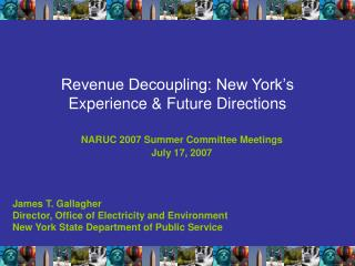 Revenue Decoupling: New York s Experience  Future Directions