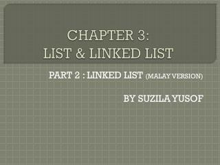 CHAPTER 3: LIST & LINKED LIST