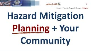 Hazard Mitigation  Planning + Your  Community