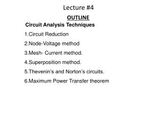 Circuit Analysis Techniques  1.Circuit Reduction 2.Node-Voltage method  3.Mesh- Current method.