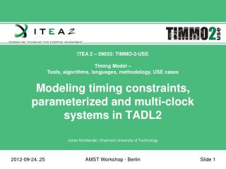 Modeling timing constraints, parameterized and multi-clock systems in TADL2