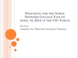 Preparing for the Noble Network College Fair on  April 18, 2012 at the UIC Forum