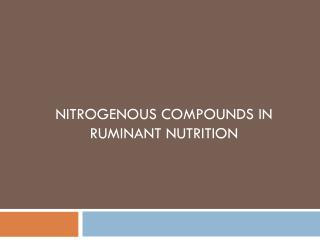Nitrogenous compounds  in Ruminant  nutrition