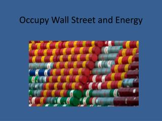 Occupy Wall Street and Energy