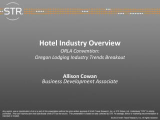 Hotel Industry Overview ORLA Convention: Oregon Lodging Industry Trends Breakout