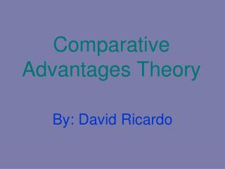 Comparative Advantages Theory