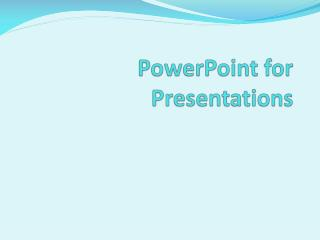 PowerPoint for Presentations