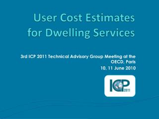 User Cost Estimates for Dwelling  Services