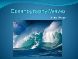 Oceanography:Waves