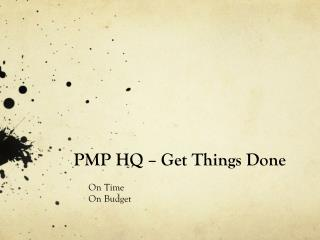 PMP HQ � Get Things Done