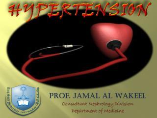 Prof. Jamal Al Wakeel Consultant Nephrology Division Department of Medicine