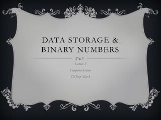 Data Storage & binary numbers