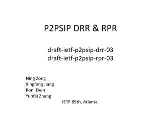 P2PSIP DRR & RPR draft-ietf-p2psip-drr-03 draft-ietf-p2psip-rpr-03