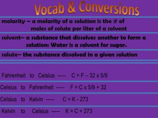 solute–  the substance dissolved in a given solution