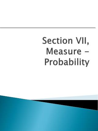 Section VII, Measure - Probability