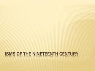 Isms of the nineteenth century