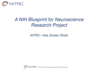 A  NIH Blueprint for Neuroscience Research Project NITRC—Key Screen Shots