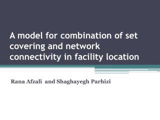 A model for combination of set covering and network connectivity in facility location