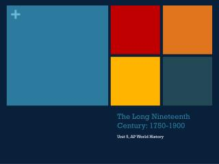 The Long Nineteenth Century: 1750-1900