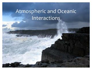 Atmospheric and Oceanic Interactions